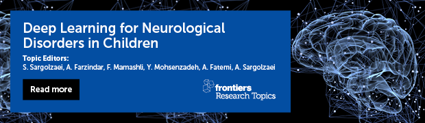 Participation call for research topic: Deep Learning for Neurological Disorders in Children – Deadline: Oct. 01, 2021